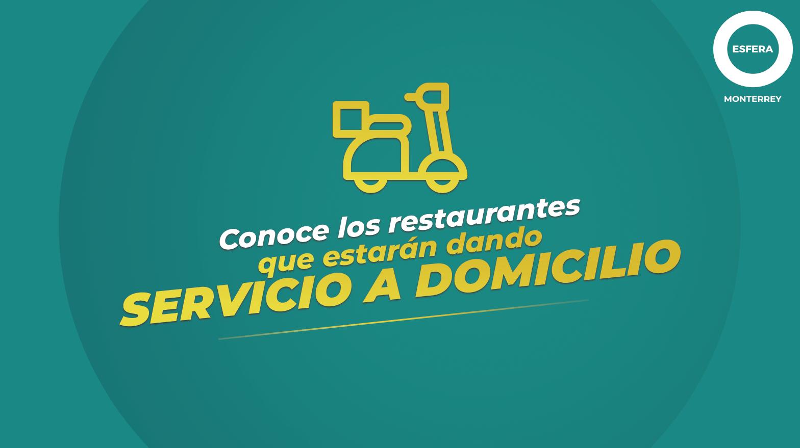 Conoce los restaurantes con servicio a domicilio en Esfera Monterrey