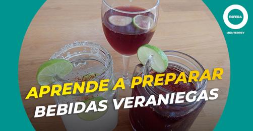 Aprende a preparar bebidas veraniegas
