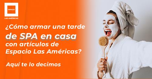 ¿Cómo armar una tarde de SPA en casa con artículos de Espacio Las Américas?